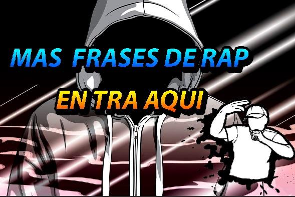 Las Mejores Frases Del Rap 2017 Actualizado Frases De Rap