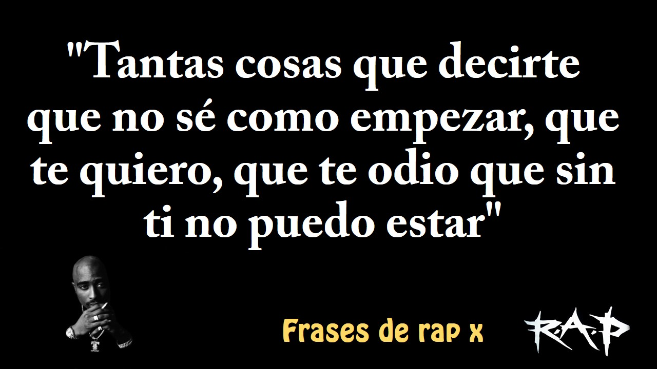Buenas Frases De Musicas Rap Frases De Rap Rimas De Rap En Espanol